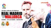 PREDIKSI REAL MADRID VS MALLORCA (Liputan6.com/Abdillah)