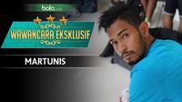Wawancara Eksklusif Martunis (Bola.com/Adreanus Titus)