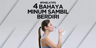 4 Bahaya Minum Sambil Berdiri