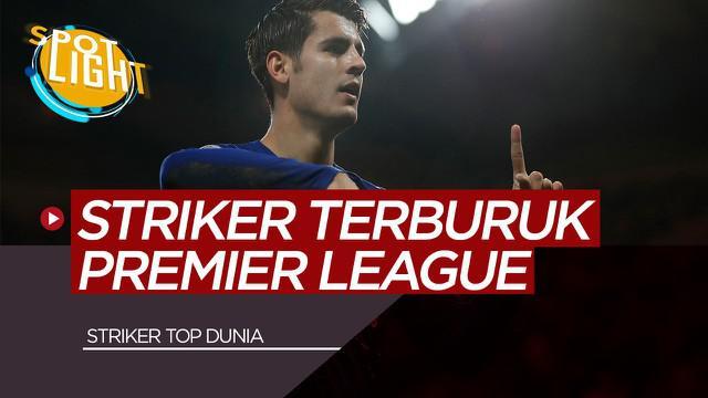 Berita Video Spotlight Alvaro Morata dan 4 Striker Terburuk di Premier League