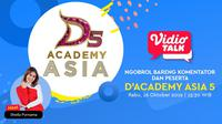 Yuk, Saksikan Ngobrol Bareng Komentator dan Peserta D'Academy Asia 5. Sumberfoto: Vidio
