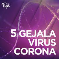 5 Gejala Virus Corona