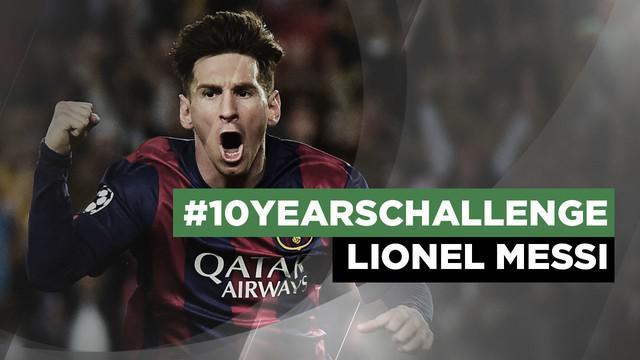 Berita video #10yearschallenge Lionel Messi, Sang Mega Bintang Barcelona