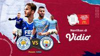 Jangan Ketinggalan untuk Menyaksikan Community Shield 2021 di Vidio, Pertemuan Man City dan Leicester. (Sumber : dok. vidio.com)