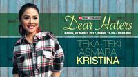 Saksikan Dear Haters Eksklusif, Teka-teki Asmara Kristina