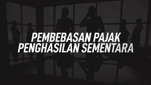 Pemerintah pada Rabu (11/3/2020) membebaskan Pajak Penghasilan (PPh) 21 sementara bagi karyawan selama 6 bulan.