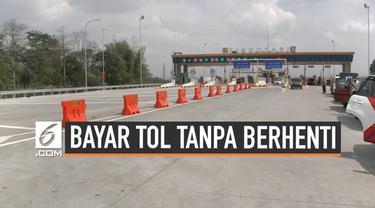 BPJT bakal menerapkan sistem pembayaran tol tanpa berhenti di seluruh ruas tol di Tanah Air pada 2020.