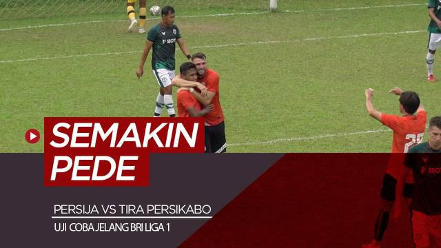 Berita video highlights laga uji coba Persija Vs Tira Persikabo, Sabtu (28/8/21) untuk persiapan BRI Liga 1 2021