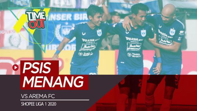 Berita video Time Out kali ini membahas pertandingan pada pekan ketiga Shopee Liga 1 2020 antara PSIS Semarang melawan Arema FC.