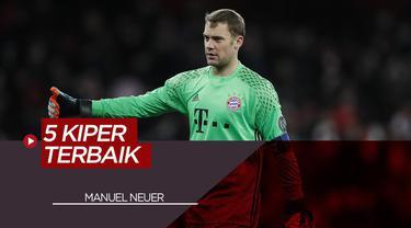 Berita Video Termasuk Manuel Neuer, Berikut 5 Kiper Terbaik di Eropa