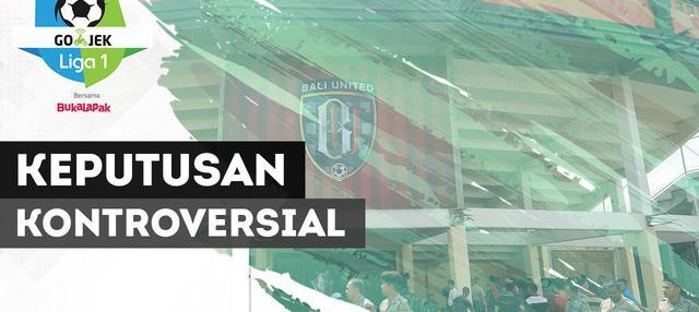Bali United berpeluang meraih kemenangan andai gol Stefano Lilipaly tak dianulir wasit.