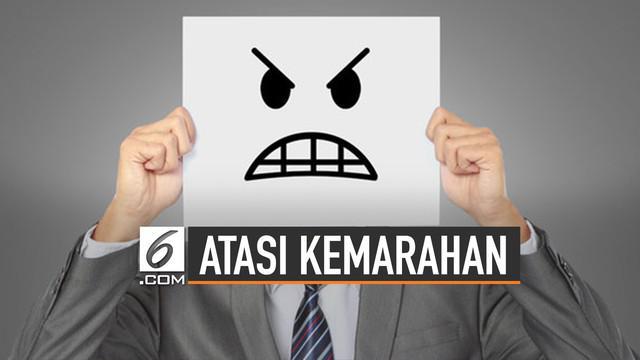Kemarahan meledak bikin pesan tak tersampaikan. Sehingga perlu menguasai seni manajemen kemarahan.