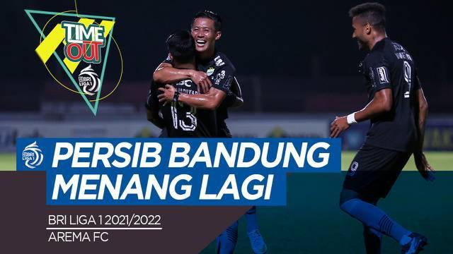 Berita video time out, Persib Bandung kembali meraih kemenangan dan Arema FC merangsek ke Papan atas klasemen Liga 1 2021/2022.