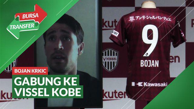Berita Video Mantan Wonderkid Barcelona, Bojan Krkic Bergabung ke Vissel Kobe