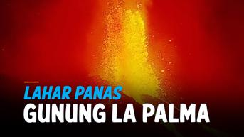 VIDEO: Ngeri! Muntahan Lahar Panas Gunung La Palma Spanyol