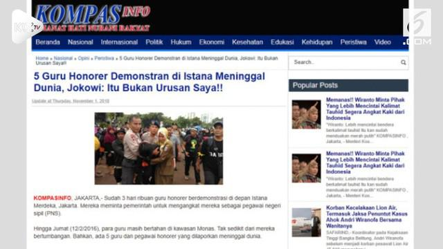 Situs Kompas Info menulis artikel tentang Jokowi abaikan guru honorer demonstran yang meninggal.