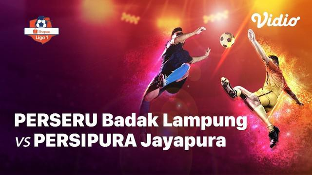 Babak Penyisihan #ShopeeLiga1 yang mempertemukan #Perseru Badak Lampung vs #Persipura Jayapura pada hari Senin sore (28/10/2019).