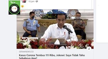 Penelusuran Jokowi menyebut tidak tau penyebab kasus Covid-19 tembus 111 ribu.
