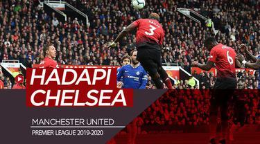 Berita video Manchester United langsung menghadapi lawan berat, Chelsea, pada pekan pertama Premier League 20192-2020.