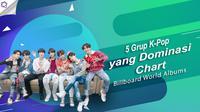 Berikut ini 5 grup k-pop yang berhasil mendominasi chart Billboard, World Albums berikut ini. (Foto: Twitter/bts_bighit, Desain: Nurman Abdul Hakim/Bintang.com)