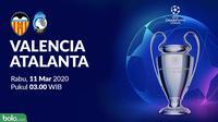 Liga Champions 2019-2020: Valencia vs Atalanta. (Bola.com/Dody Iryawan)