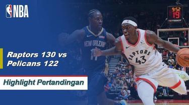 Berita video highlights NBA 2019-2020 antara Toronto Raptors melawan New Orleans berakhir dengan skor 130-122, Selasa (22/10/2019).
