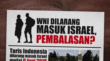 Pemerintah Israel melarang masuk turis warga negara Indonesia sebagai bentuk balasan atas penundaan permohonan visa orang Israel ke Indonesia.