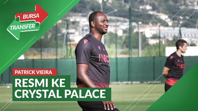 Berita Video Patrick Vieira Jadi Pelatih Baru Crystal Palace