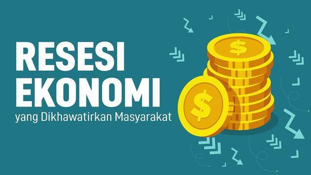 Muncul kekhawatiran tentang resesi ekonomi di masyarakat karena ekonomi di beberapa negara melamban termasuk Indonesia.