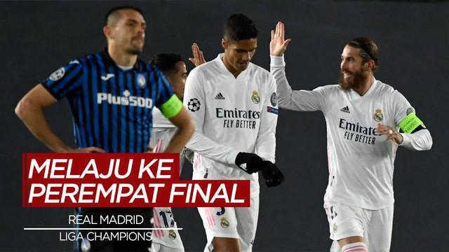 Berita Video Highlights Liga Champions, Bungkam Atalanta, Real Madrid Melaju ke Perempat Final
