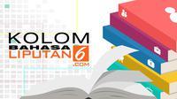Kolom Bahasa Liputan6.com (Liputan6.com/Abdillah)