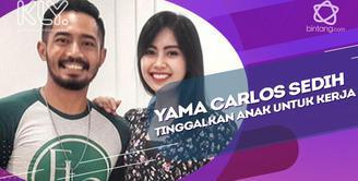 Meskipun sedih meninggalkan anak kerja, Ini cara yang dilakukan Yama Carlos agar tetap berkomunikasi dengan sang buah hati