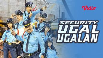 Nonton Film Komedi Security Ugal-Ugalan di Vidio, Ketika Petugas Keamanan Jatuh Cinta
