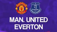 Liga Inggris: Manchester United Vs Everton. (Bola.com/Dody Iryawan)