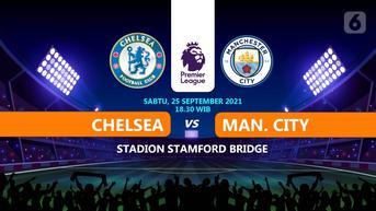Baru Mulai, Link Live Streaming Liga Inggris Chelsea vs Manchester City