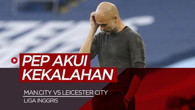 Berita Video alasan Pep Guardiola usai Manchester City dikalahkan Leicester City di Liga Inggris