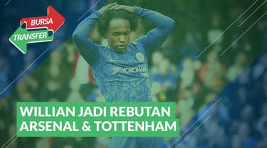 Berita Video Bursa Transfer : Willian Menjadi Rebutan Antara Arsenal dan Tottenham Hotspur