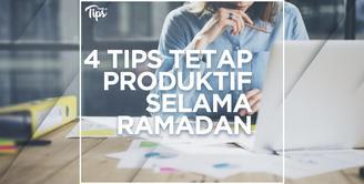 4 Tips Agar Tetap Produktif Selama Berpuasa