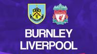 Liga Inggris: Burnley Vs Liverpool. (Bola.com/Dody Iryawan)