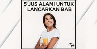 BAB Tidak Lancar? Minum 5 Jus Alami Ini