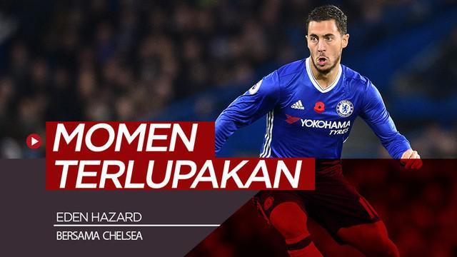 Berita video momen-momen yang mungkin terlupakan Eden Hazard saat bersama Chelsea. Ada apa saja?