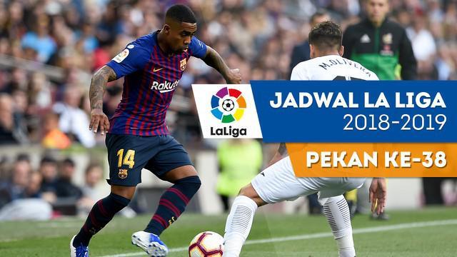 Berita video jadwal pekan terakhir La Liga 2018-2019.