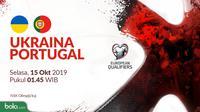 Kualifikasi Piala Eropa 2020 - Ukraina Vs Portugal (Bola.com/Adreanus Titus)