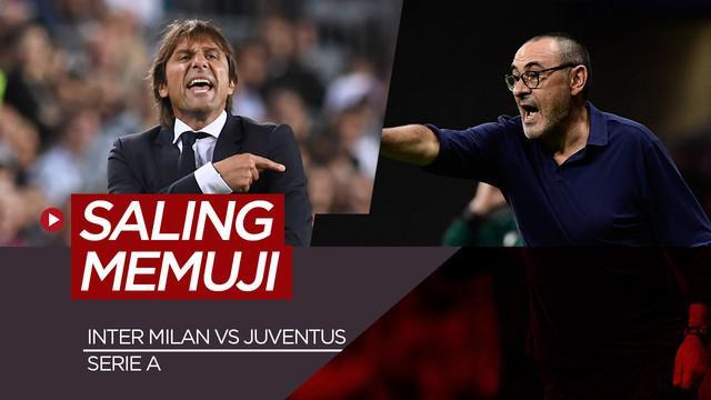 Berita Video Jelang Bigmatch Inter Milan Vs Juventus, Kedua Pelatih Saling Memuji