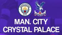 Premier League - Manchester City Vs Crystal Palace (Bola.com/Adreanus Titus)