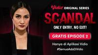 Jangan Lewatkan Episode Terbaru Original Series Scandal di Vidio yang Bisa Ditonton Secara Gratis. (Sumber : dok. vidio.com)
