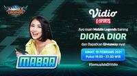 Live streaming mabar Mobile Legends bersama Diora Dior, Jumat (19/2/2021) pukul 19.00 WIB dapat disaksikan melalui platform Vidio, laman Bola.com, dan Bola.net. (Dok. Vidio)