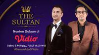 Program The Sultan SCTV bisa ditonton lebih awal di Vidio pukul 18.00 WIB. (Sumber: Vidio)