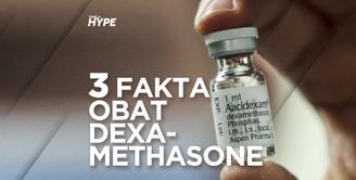3 Fakta Obat Dexamethasone untuk Pasien Kritis Corona