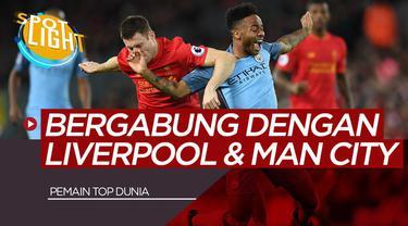 Berita video spotlight Raheem Sterling, James Milner dan 3 Pemain ini Pernah Bergabung dengan Liverpool dan Manchester City